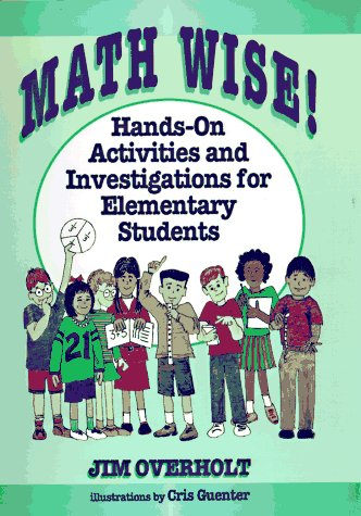 Math Wise!: Hands-On Activities and Investigations for Elementary Students