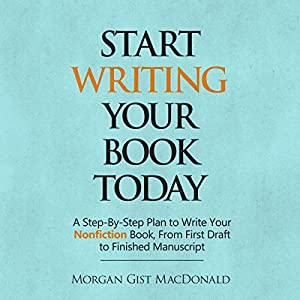 Start Writing Your Book Today Audiobook