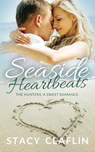 Books : Seaside Heartbeats: A Sweet Romance (The Seaside Hunters) (Volume 2)