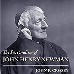 The Personalism of John Henry Newman | John F. Crosby