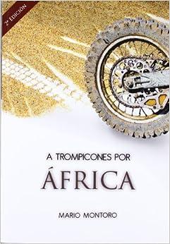 A Trompicones Por Africa por Mario Montoro Estevez epub