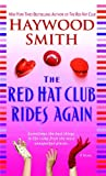 The Red Hat Club Rides Again, Haywood Smith, 0312990766