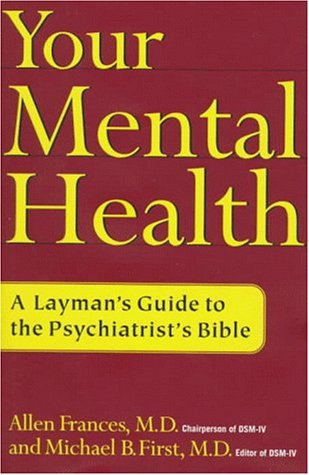 Your-Mental-Health-A-Layman's-Guide-to-the-Psychiatrist's-Bible