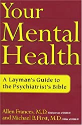 Your Mental Health: A Layman's Guide to the Psychiatrist's Bible