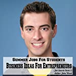 Summer Jobs for Students: Business Ideas for Entrepreneurs | John Wood