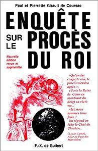 Enquête sur le procès du roi par Paul Girault de Coursac