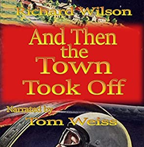 And Then the Town Took Off Audiobook