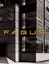 Fagus: Industrial Culture From Werkbund to Bauhaus