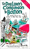 The Dog Lover's Companion to Boston, JoAnna Downey and Christian J. Lau, 1566914272