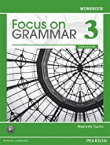 [Download] Focus on Grammar 3 Workbook, 4th Edition W.O.R.D