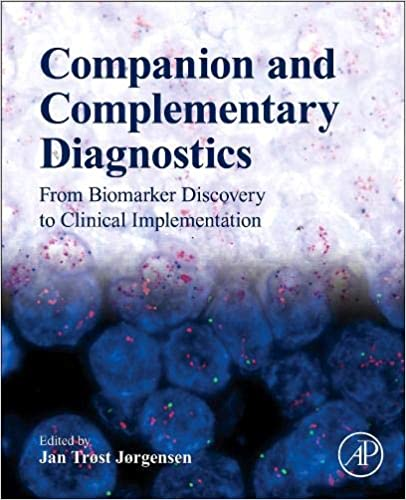 Companion and Complementary Diagnostics: From Biomarker Discovery to Clinical Implementation