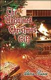 The Unclaimed Christmas Gift, Alissa Dunn, 1424147743
