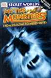 Myths and Monsters (Secret Worlds)