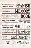 Spanish Memory Book : A New Approach to Vocabulary Building, Harrison, William F. and Welker, Dorothy Winters, 0292776411