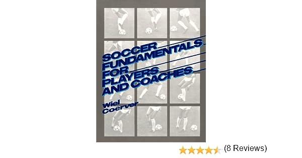 Soccer Fundamentals for Players and Coaches: Amazon.es: Coerver, Wiel: Libros en idiomas extranjeros