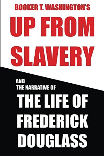 Books : Booker T. Washington's Up From Slavery and The Life of Frederick Douglass (Combined Classics)