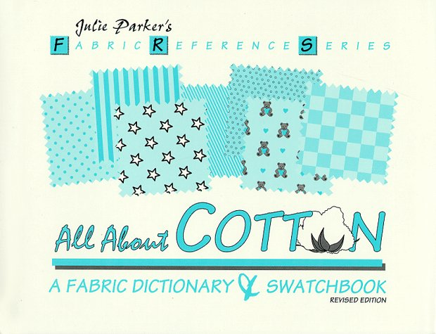 All About Costumes (All About Cotton: A Fabric Dictionary & Swatchbook (Fabric Reference Ser.; Vol. 2) (Fabric Reference)