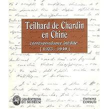 Teilhard de Chardin en Chine Correspondance inédite (1924-1940)