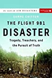 img - for The Flight 981 Disaster: Tragedy, Treachery, and the Pursuit of Truth (Air Disasters) book / textbook / text book