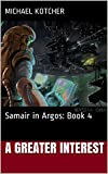 A Greater Interest: Samair in Argos: Book 4