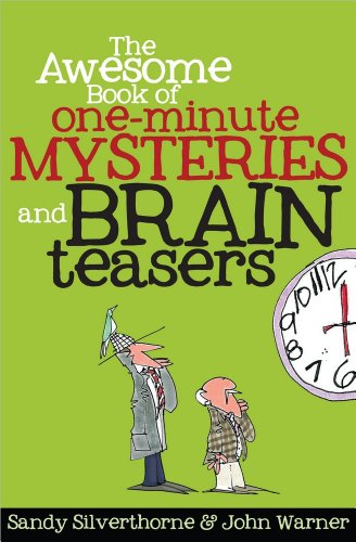 The Awesome Book of One-Minute Mysteries and Brain Teasers -