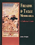Firearms and Tackle Memorabilia, John Delph, 0887403328