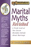 img - for Marital Myths Revisited: A Fresh Look at Two Dozen Mistaken Beliefs About Marriage (Rebuilding Books) book / textbook / text book