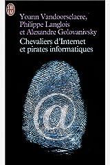 Chevaliers d'Internet et pirates informatiques Mass Market Paperback