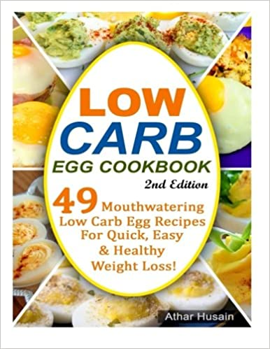 Book Low Carb Egg Cookbook!: 49 Mouthwatering Low Carb Egg Recipes for Quick, Easy and Healthy Weight Loss!: Volume 2