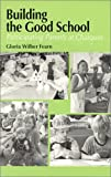 Building the Good School : Participating Parents at Charquin, Fearn, Gloria W., 096358040X