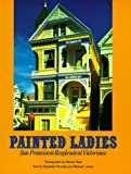 img - for Painted Ladies: San Francisco's Resplendent Victorians book / textbook / text book