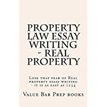 Property Law Essay Writing - Real Property: Property Law Essay Writing - Real Property