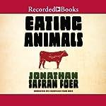 Eating Animals  | Jonathan Safran Foer