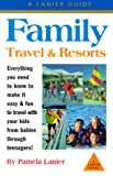 Family Travel and Resorts, Pamela Lanier, 1580080596