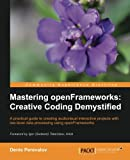 Mastering OpenFrameworks: Creative Coding Demystified, Chris Yanc, 1849518041