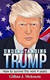 img - for Understanding Trump: How to Survive the Next 4 Years book / textbook / text book