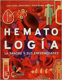 HEMATOLOGIA LA SANGRE Y SUS ENFERMEDADES: Amazon.es: José Carlos ...