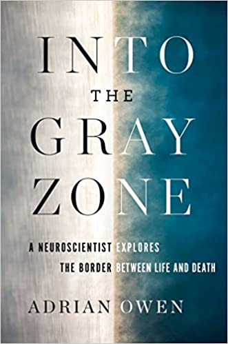 Amazon into the gray zone a neuroscientist explores the border amazon into the gray zone a neuroscientist explores the border between life and death ebook adrian owen kindle store fandeluxe Choice Image