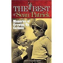 The Best of Sean Patrick: Memories of Growing Up Catholic