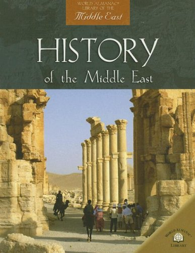 History of the Middle East (World Almanac Library of the Middle East)