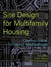 Site Design for Multifamily Housing: Creating Livable, Connected Neighborhoods