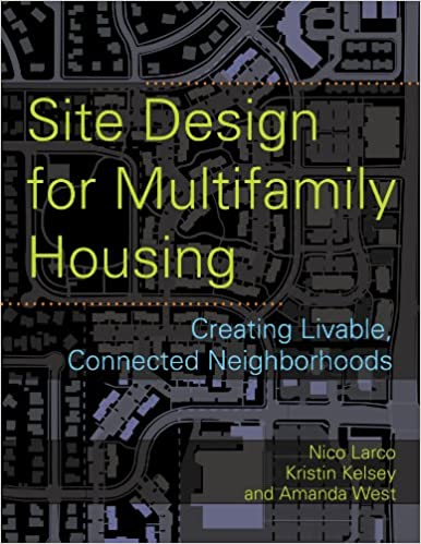 Book Site design for multifamily housing: Creating Livable, Connected Neighborhoods