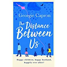 The Distance Between Us: What happens to a marriage once children and life take over...