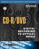 CD-R/DVD: Digital Recording to Optical Media (McGraw-Hill Video/audio Engineering)