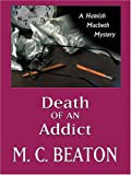 Death of an Addict, M. C. Beaton, 0786272783