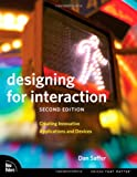 Designing for Interaction: Creating Innovative Applications and Devices (2nd Edition) (Voices That Matter), Dan Saffer, 0321643399