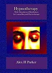 Hypnotherapy in Counselling & Psychotherapy: With Hypothetical Mindfulness (English Edition)