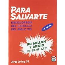 Para Salvarte: Enciclopedia del catolico del siglo XXI (Spanish Edition) by Jorge Loring Miro (2012-07-03)