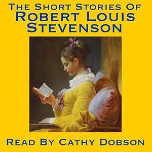 The Short Stories of Robert Louis Stevenson Hörbuch