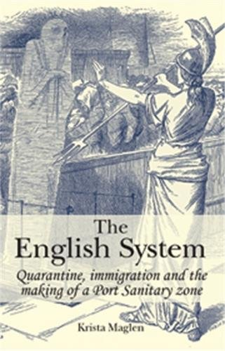 The English System: Quarantine, immigration and the making of a Port Sanitary zone